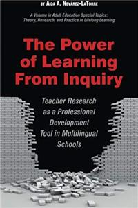 eBook The Power of Learning from Inquiry: Teacher Research as a Professional Development Tool in Multilingual Schools (Adult Education Special Topics, Theory, Research, and Practi) epub