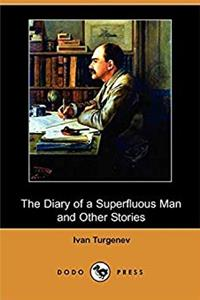 The Diary of a Superfluous Man and Other Stories (Dodo Press)