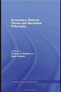 eBook Economics, Rational Choice and Normative Philosophy (Routledge Frontiers of Political Economy) epub