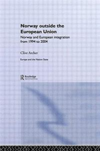 eBook Norway Outside the European Union: Norway and European Integration from 1994 to 2004 (Europe and the Nation State) epub