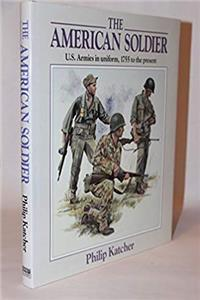 eBook American Soldier: United States Armies in Uniform, 1755 to the Present epub
