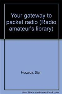 eBook Your gateway to packet radio (Radio amateur's library) epub