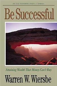 eBook Be Successful (1 Samuel): Attaining Wealth That Money Can't Buy (The BE Series Commentary) epub