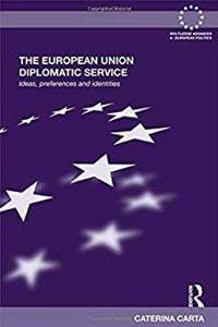 eBook The European Union Diplomatic Service: Ideas, Preferences and Identities (Routledge Advances in European Politics) epub