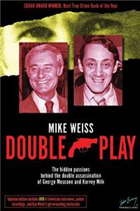 eBook Double Play: The Hidden Passions Behind the Double Assassination of George Moscone and Harvey Milk epub
