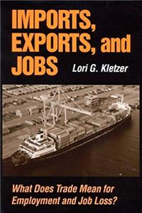 eBook Imports, Exports, and Jobs: What Does Trade Mean for Employment and Job Loss? epub