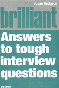eBook Brilliant Answers to Tough Interview Questions: Smart answers to whatever they can throw at you (3rd Edition) epub