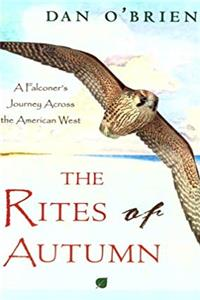 eBook The Rites of Autumn: A Falconer's Journey Across the American West epub