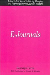 eBook E-Journals: A How-To-Do-It Manual for Building, Managing, and Supporting Electronic Journal Collections (How-to-Do-It Manuals for Librarians) epub