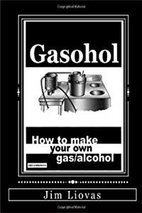 eBook Gasohal: How to Make Your Own Gas / Alcohol epub