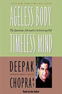 eBook Ageless Body, Timeless Mind: The Quantum Alternative to Growing Old (Deepak Chopra) epub