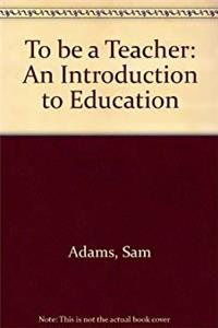 eBook To be a Teacher: An Introduction to Education epub