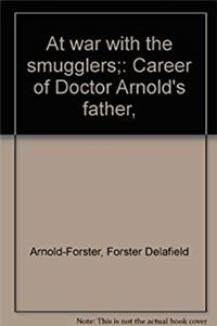 eBook At war with the smugglers;: Career of Doctor Arnold's father, epub