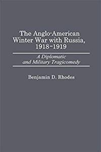 eBook The Anglo-American Winter War with Russia, 1918-1919: A Diplomatic and Military Tragicomedy (Contributions in Political Science) epub