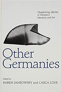 eBook Other Germanies: Questioning Identity in Women's Literature and Art (SUNY series in Postmodern Culture) epub