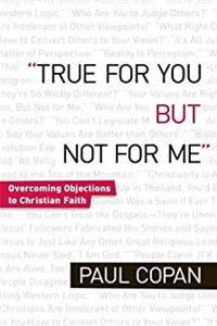 eBook True for You, But Not for Me: Overcoming Objections to Christian Faith epub