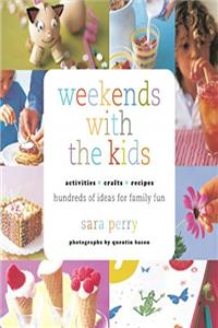 eBook Weekends with the Kids: Activities, Crafts, Recipes, Hundreds of Ideas for Family Fun epub