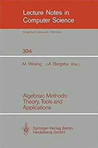 eBook Algebraic Methods: Theory, Tools and Applications (Lecture Notes in Computer Science) epub