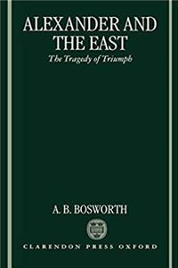 eBook Alexander and the East: The Tragedy of Triumph epub