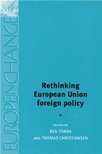 eBook Rethinking European Union Foreign Policy (Europe in Change) epub