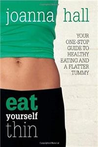 eBook Eat Yourself Thin: Your One-stop Guide to Healthy Eating and a Flatter Tummy epub
