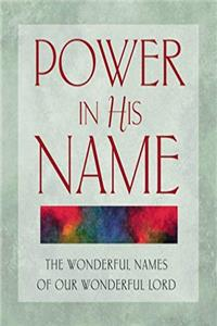 eBook Power in His Name: The Wonderful Names of Our Wonderful Lord epub