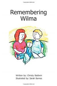 eBook Remembering Wilma (illustrated children's book with emphasis on great grandparents, the Bible and family trees) epub
