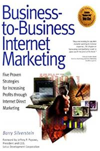 eBook Business-To-Business Internet Marketing: Five Proven Strategies for Increasing Profits Through Internet Direct Marketing epub