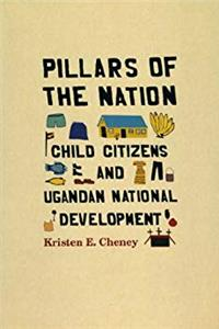 eBook Pillars of the Nation: Child Citizens and Ugandan National Development epub