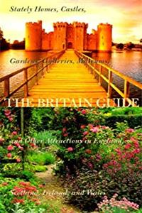 eBook The Britain Guide 2000: Stately Homes, Castles, Gardens, Galleries, Museums, and Other Attractions in England, Scotland, Ireland, and Wales epub