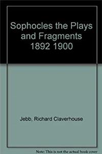 eBook Sophocles the Plays and Fragments 1892 1900 (English and Ancient Greek Edition) epub