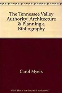 eBook The Tennessee Valley Authority: Architecture & Planning, a Bibliography (Architecture Series. Bibliography,) epub