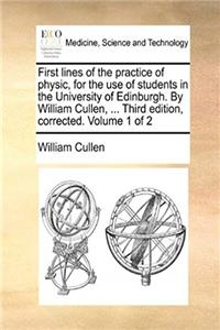 eBook First lines of the practice of physic, for the use of students in the University of Edinburgh. By William Cullen, ... Third edition, corrected. Volume 1 of 2 epub