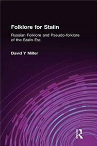eBook Folklore for Stalin: Russian Folklore and Pseudo-folklore of the Stalin Era (STUDIES OF THE HARRIMAN INSTITUTE) epub