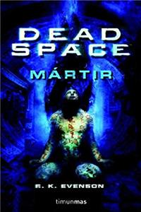eBook DEAD SPACE: MARTIR (DEAD SPACE 01) CIENCIA FICCION epub