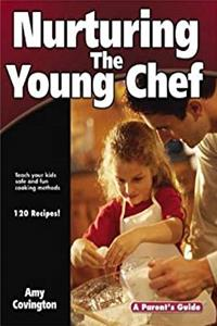 eBook Nurturing the Young Chef: A Parent's Guide (Parent's Guide series) epub