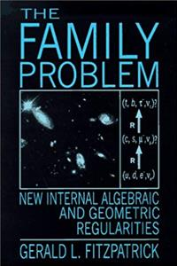 eBook The Family Problem: New Internal Algebraic and Geometric Regularities (Monographs in physics) epub