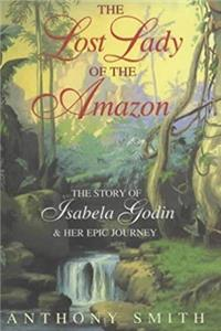 eBook The Lost Lady of the Amazon : The Story of Isabela Godin and Her Epic Journey epub