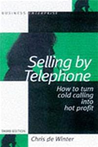 eBook Selling by Telephone: How to Turn Cold Calling into Hot Profit (Business Enterprise) epub