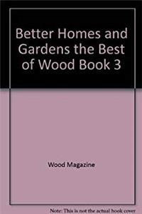 eBook Better Homes and Gardens the Best of Wood Book 3 epub