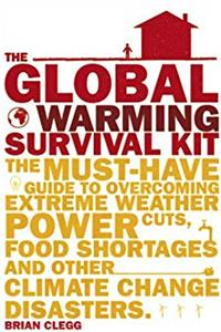 eBook The Global Warming Survival Kit: The Must-have Guide to Overcoming Extreme Weather, Power Cuts, Food epub