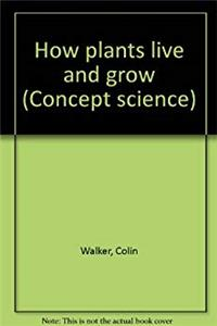 eBook How plants live and grow (Concept science) epub