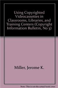 eBook Using Copyrighted Videocassettes in Classrooms, Libraries, and Training Centers (Copyright Information Bulletin, No 3) epub