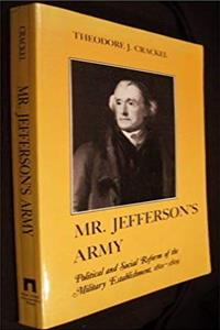 eBook Mr. Jefferson's Army: Political and Social Reform of the Military Establishment, 1801-1809 (The American Social Experience No. 6) epub