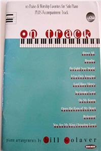 eBook On Track: 10 Praise & Worship Favorites for Solo Piano Plus Accompaniment Track epub