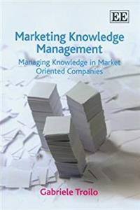 eBook Marketing Knowledge Management: Managing Knowledge in Market Oriented Companies epub