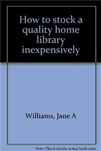 eBook How to stock a quality home library inexpensively epub