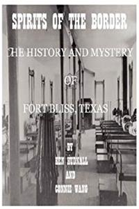 eBook Spirits of the Border: The History and Mystery of Ft. Bliss, Texas epub