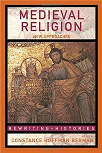 eBook Medieval Religion: New Approaches (Rewriting Histories) epub