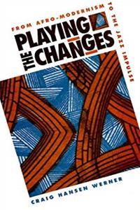 eBook Playing the Changes: From Afro-Modernism to the Jazz Impulse epub